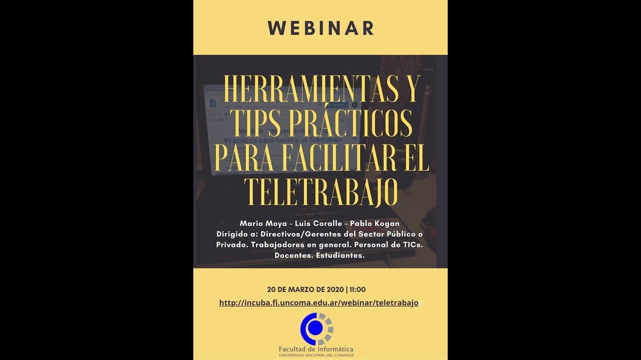 WEBINAR: Herramientas y Tips Prcticos para facilitar el Teletrabajo - Pablo Kogan - Mario Moya - Luis Coralle