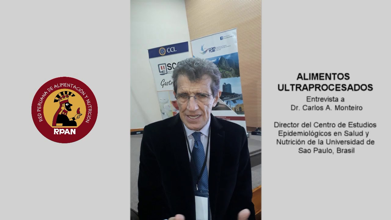 RPAN - ALIMENTOS ULTRAPROCESADOS - ENTREVISTA DR. CARLOS MONTEIRO
