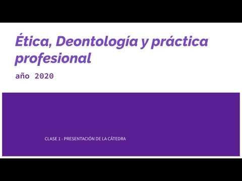ETICA, DEONTOLOGIA Y PRACTICA PROFESIONAL - CLASE 0 - PRESENTACION